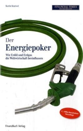 Der Energiepoker - Wie Erdöl und Erdgas die Weltwirtschaft beeinflussen