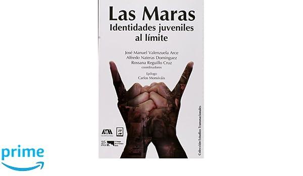 Las Maras identidades juveniles al lmite (Spanish Edition): Jose ...
