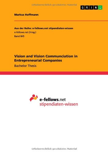 Read Online Vision and Vision Communciation in Entrepreneurial Companies pdf epub