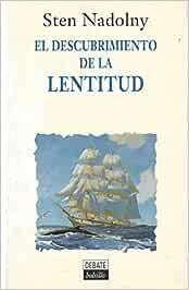 Descubrimiento De La Lentitud, El: Amazon.es: Nadolny, Sten: Libros
