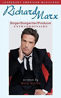 Richard Marx: Singer/Songwriter/Producer Extraordinaire