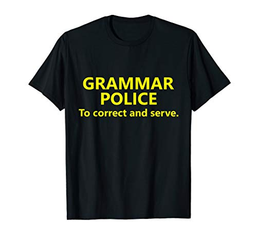 Grammar Police Halloween Costume Shirt To Correct and Serve]()