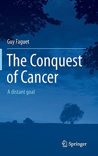Download By Guy Faguet - The Conquest of Cancer: A distant goal (2015) (2014-12-04) [Hardcover] PDF