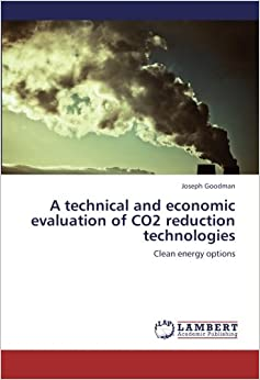 Book A technical and economic evaluation of CO2 reduction technologies: Clean energy options