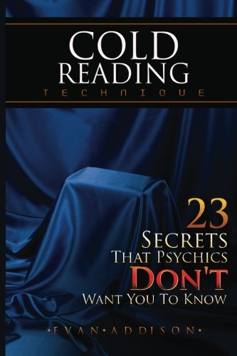 Cold Reading Technique: 23 Secrets That Psychics Don't Want You To Know
