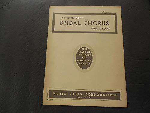 Lohengrin Bridal Chorus Piano Solo Sheet Music Master Library Musical Classics