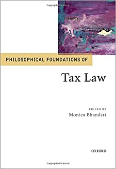 Philosophical Foundations of Tax Law (Philosophical Foundations of Law)