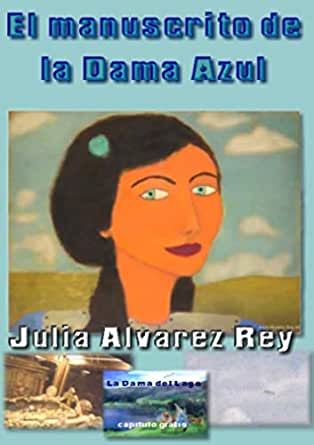 El Manuscrito de la Dama Azul eBook: Julia Alvarez Rey: Amazon.es ...