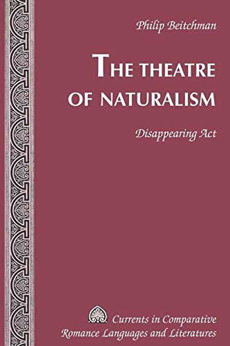 The Theatre of Naturalism: Disappearing Act (Currents in Comparative Romance Languages and Literatures) by Brand: Peter Lang International Academic Publishers