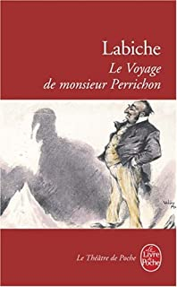 Le voyage de Monsieur Perrichon : comédie en quatre actes (1860), Labiche, Eugène