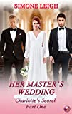 Here Comes the Bride        As Charlotte's wedding day approaches, will her marriage to one of her Masters, affect her relationship with the other?           Has an old enemy forgotten her?           And will the past return to reveal its secrets?...