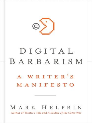 Digital Barbarism: A Writer's Manifesto