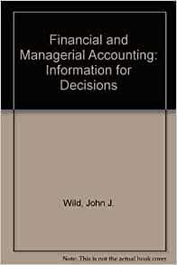 Financial & Managerial Accounting: The Basis for Business Decisions