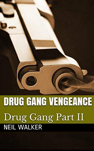 Drug Gang Vengeance: The nail-biting crime thriller with killer twists and turns (Drug Gang Trilogy Book - Nail Gang