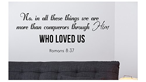 No, in all these things... Romans 8:37 Religious Bible Verse Wall Decal Vinyl Art Sticker Home Decor Quotes (22