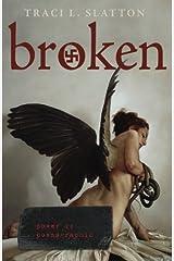 Broken by Traci L. Slatton (2014-09-05)