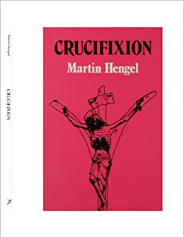 Crucifixion in the Ancient World and the Folly of the Message of the Cross (Facets)
