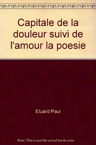 Capitale De La Douleur [Pdf/ePub] eBook