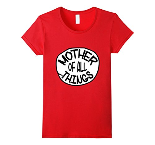 Women's Mother Of All Things Great T-Shirt Medium Red