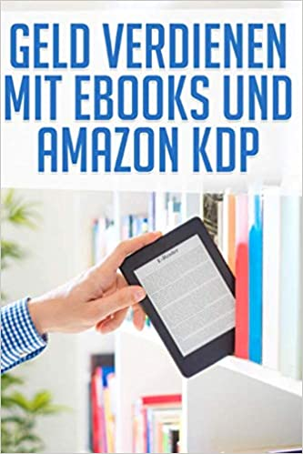 GELD VERDIENEN MIT EBOOKS UND AMAZON KDP: Amazon.es: Mark Reuter ...
