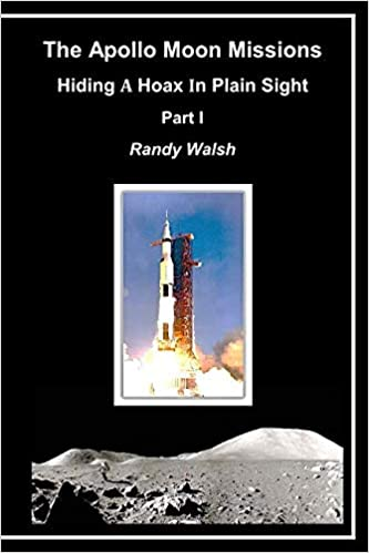 The Apollo Moon Missions: Hiding a Hoax in Plain Sight (Part