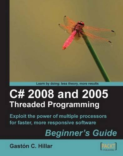 C# 2008 and 2005 Threaded Programming: Beginner's Guide by Gast?3n Hillar (2009-01-28)