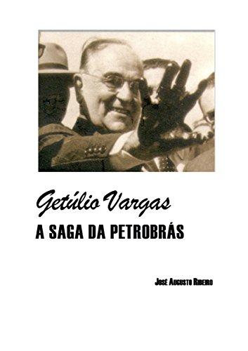 getulio-vargas-a-saga-da-petrobras-portuguese-edition