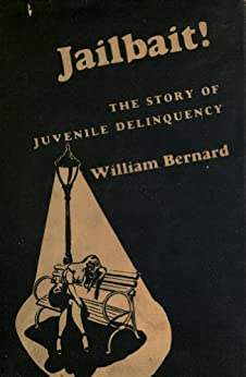Jailbait; the story of juvenile delinquency by [ Williams, Bernard]