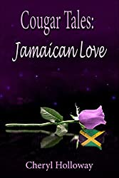 Cougar Tales: Jamaican Love (Cougar Tales Series Book 3)
