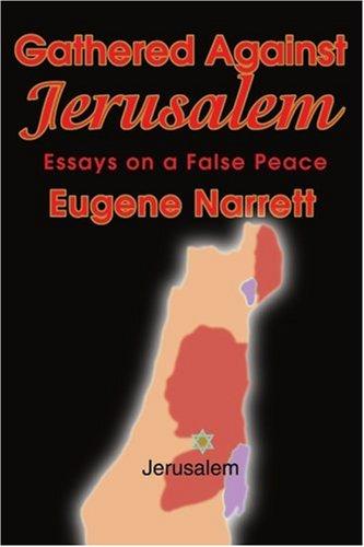 Gathered Against Jerusalem: Essays on a False Peace