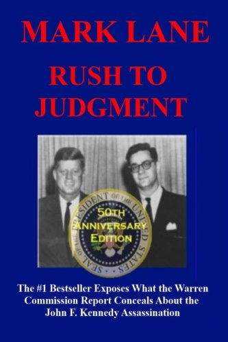 (Rush To Judgment: The #1 Bestseller That Dares to Reveal What the Warren Report Concealed About the Assassination of John F. Kennedy)