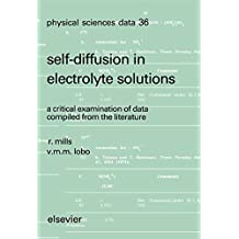 Self-diffusion in Electrolyte Solutions: A Critical Examination of Data Compiled from the Literature (Physical Sciences Data)