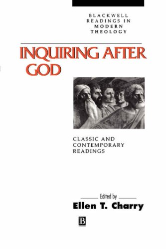 Inquiring After God: Classic and Contemporary Readings (Blackwell Readings in Modern Theology)