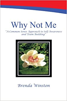 Book Why Not Me?: 'A Common Sense Approach to Self-Awareness and Team Building'