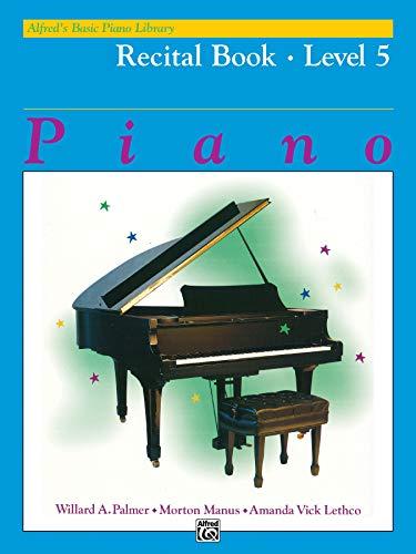 Alfred's Basic Piano Course Recital Book Level 5 (Alfred's Basic Piano Library) ()