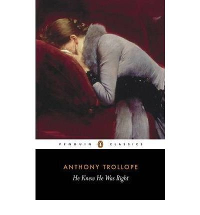 He Knew He Was Right (Trollope, Penguin)