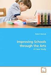 Improving Schools through the Arts: A Case Study