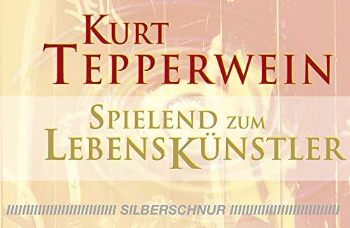 Spielend zum Lebenskünstler. 40 Karten in Faltschachtel Sondereinband – 1. September 2005 Kurt Tepperwein Silberschnur 3898451046 13502880