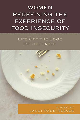 Women Redefining the Experience of Food Insecurity: Life Off the Edge of the Table