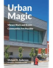 Urban Magic: Vibrant Black and Brown Communities Are Possible