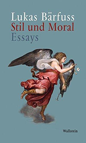 Stil und Moral: Essays (Barfuß-shop)