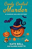 Candy Coated Murder: A Pumpkin Hollow Mystery, Book 1 by  Kate Bell in stock, buy online here