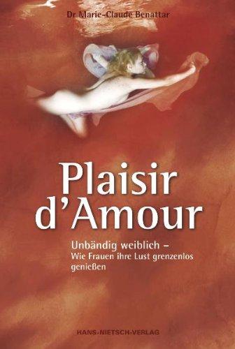 Plaisir d'Amour Gebundenes Buch – Restexemplar, 15. März 2010 Marie-Claude Benattar Plaisir d' Amour Nietsch H