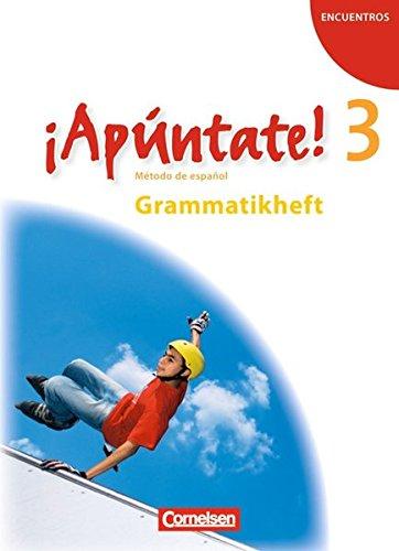 ¡Apúntate! - Ausgabe 2008: Band 3 - Grammatikheft