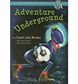 [( Adventure Underground )] [by: John Wooden] [Jan-2006]
