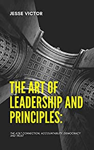 The Art of Leadership and Principles : The AT & T Connection, Accountability, Democracy and Trust (English
