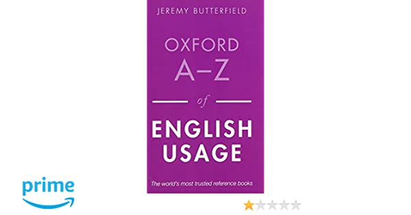 Oxford a z of english usage jeremy butterfield 9780199652457 oxford a z of english usage jeremy butterfield 9780199652457 amazon books fandeluxe Images