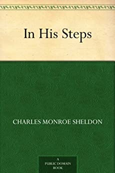 In His Steps by [Sheldon, Charles Monroe]