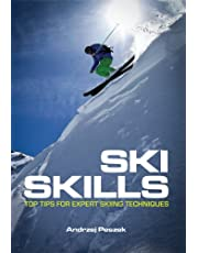 Ski Skills: Top Tips for Expert Skiing Techniques