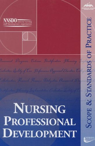 Nursing Professional Development: Scope and Standards of Practice (Ana, Nursing Professional Development: Scope and Standards o)